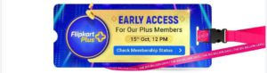 Early Access For Our Flipkart Plus Members